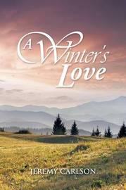 A Winter's Love by Jeremy Carlson
