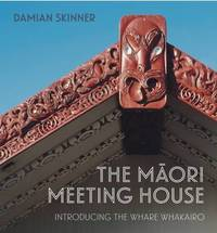 The Maori Meeting House by Damian Skinner