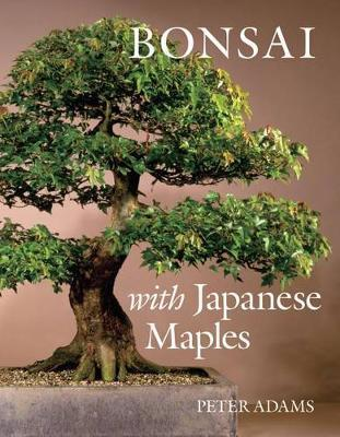 Bonsai with Japanese Maples by Peter D. Adams image