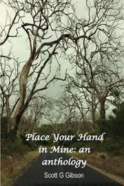 Place Your Hand in Mine by Scott G Gibson