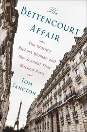 The Bettencourt Affair by Tom Sancton image