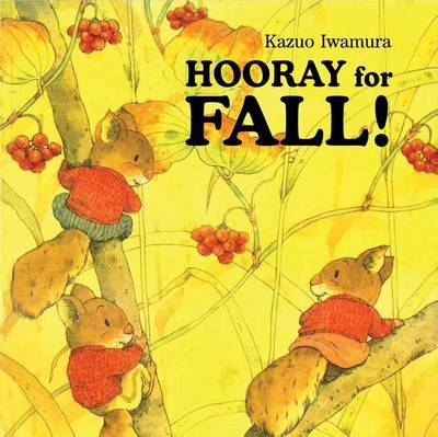 Hooray for Fall! by Kazuo Iwamura