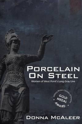 Porcelain on Steel - Women of West Point's Long Gray Line by Donna M McAleer