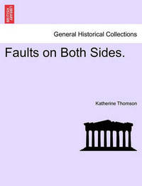 Faults on Both Sides. by Katherine Thomson