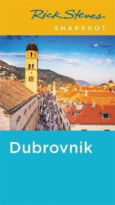 Rick Steves Snapshot Dubrovnik (Fifth Edition) by Cameron Hewitt