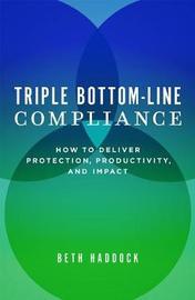 Triple Bottom-Line Compliance by Beth Haddock