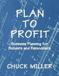 Plan to Profit by Chuck Miller