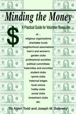 Minding the Money: A Practical Guide for Volunteer Treasurers by Alden Todd image
