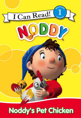Noddy's Pet Chicken: I Can Read!: Bk. 1 by Enid Blyton image