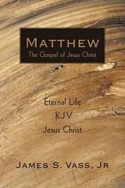 Matthew by James S Vass Jr