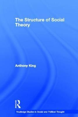 The Structure of Social Theory by Anthony King image