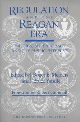 Regulation and the Reagan Era by Robert W Crandall image