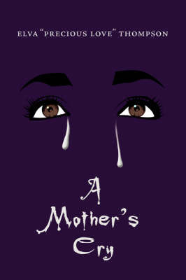 A Mother's Cry by Elva, Thompson