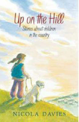 Up On The Hill by Nicola Davies