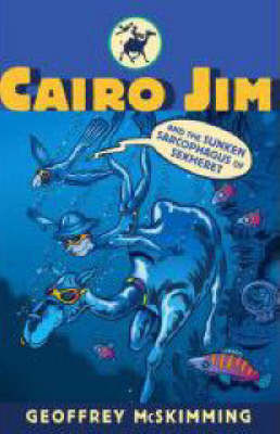 Cairo Jim and the Sunken Sarcophagus of Sekheret by Geoffrey McSkimming
