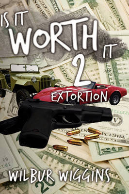 Is It Worth It 2 by Wilbur Wiggins