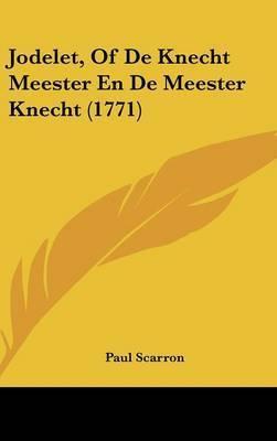 Jodelet, of de Knecht Meester En de Meester Knecht (1771) by Paul Scarron