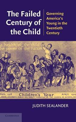 The Failed Century of the Child by Judith Sealander image