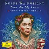 Take All My Loves - 9 Shakespeare Sonnets by Rufus Wainwright