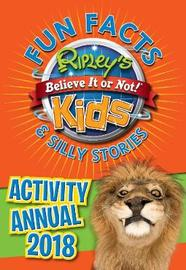 Ripley's Fun Facts and Silly Stories Activity Annual 2018 by Robert Ripley
