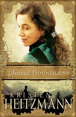 Sweet Boundless by Kristen Heitzmann