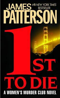 1st to Die (Women's Murder Club #1) (US Ed.) by James Patterson