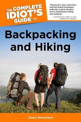 The Complete Idiot's Guide to Backpacking and Hiking by Jason Stevenson image