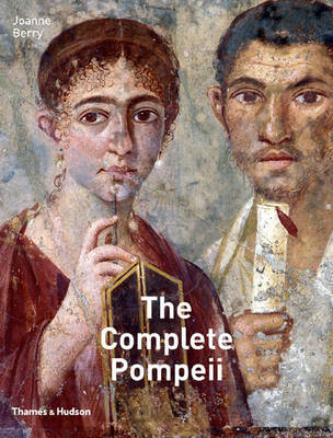 The Complete Pompeii by Joanne Berry
