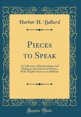 Pieces to Speak by Harlan H Ballard