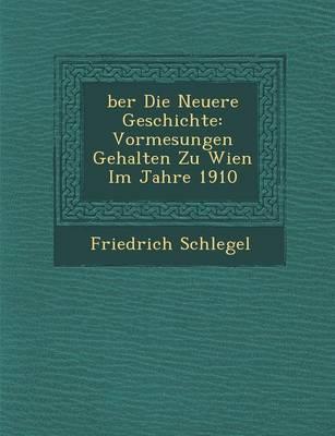 Ber Die Neuere Geschichte by Friedrich Schlegel