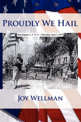 Proudly We Hail by Joy Wellman image