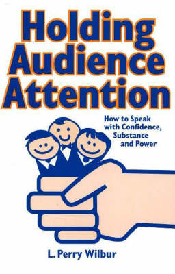 Holding Audience Attention by L.Perry Wilbur image