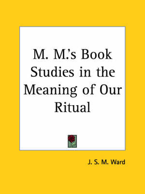M.M.'s Book Studies in the Meaning of Our Ritual by J.S.M. Ward image