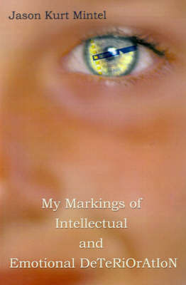 My Markings of Intellectual and Emotional DeTeRiOrAtIoN by J.K. Mintel image