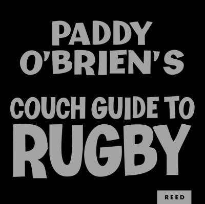 Paddy O'Brien's Couch Guide to Rugby by Paddy O'Brien image