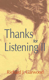 Thanks for Listening II by Richard J. Garwood image