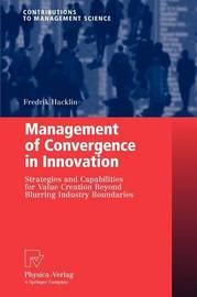 Management of Convergence in Innovation by Fredrik Hacklin