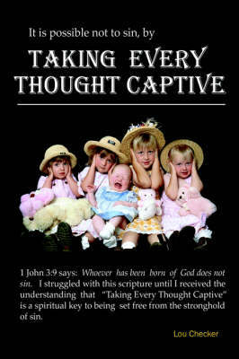 Taking Every Thought Captive by Lou Checker image