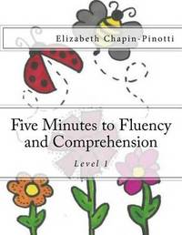 Five Minutes to Fluency and Comprehension by Elizabeth Chapin-Pinotti