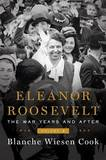 Eleanor Roosevelt, Volume 3: The War Years and After, 1939-1962 by Blanche Wiesen-Cook