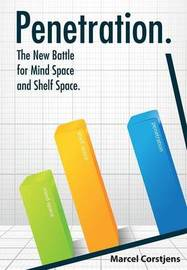 Penetration. the New Battle for Mind Space and Shelf Space by Marcel L Corstjens