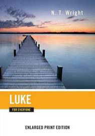 Luke for Everyone-Enlarged Print Edition by N.T. Wright