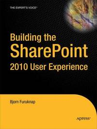 Building the SharePoint 2010 User Experience by B Furuknap image