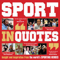 Sport in Quotes by Ammonite Press