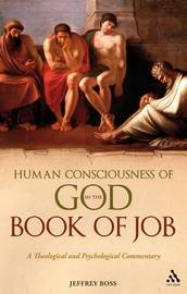 Human Consciousness of God in the Book of Job by Jeffrey Boss image