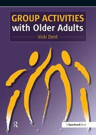 Group Activities with Older Adults by Vicki Dent image