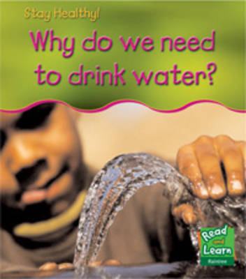Why do we need to drink water? by Angela Royston