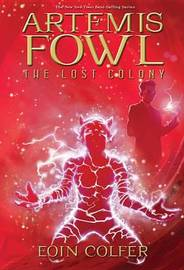 Artemis Fowl: The Lost Colony (Artemis Fowl #5) by Eoin Colfer