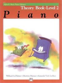 Alfred'S Basic Piano Library Theory 2 by Willard A Palmer