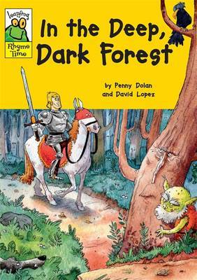Leapfrog Rhyme Time: In the Deep Dark Forest by Penny Dolan image